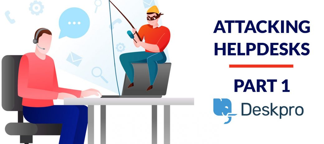 Attacking Helpdesks - Part 1: DeskPro